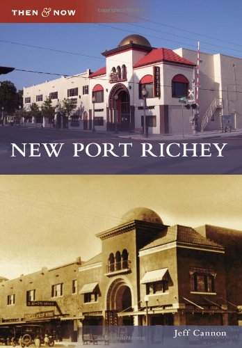 New Port Richey (Then and Now) PDF