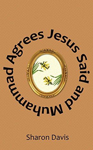 Jesus Said and Muhammad Agrees