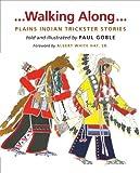 Walking Along, Paul Goble, 098450415X