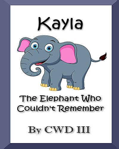 (Kayla The Elephant Who Couldn't)