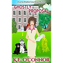 Ghostly Proposal (Lorna Shadow Cozy Ghost Mystery Book 9)