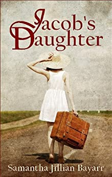 Jacob's Daughter: Book One: Amish Romance (Jacob's Daughter Series 1) by [Bayarr, Samantha Jillian]