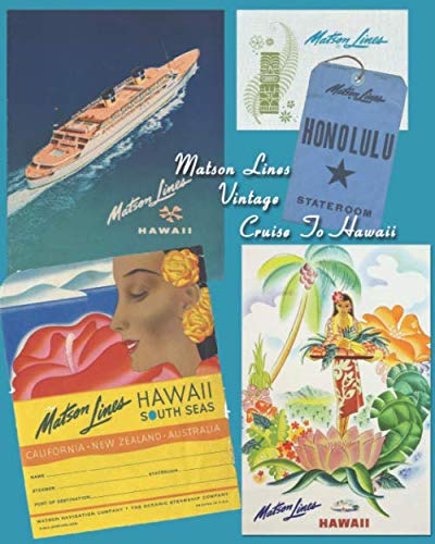 Matson Lines  Vintage Cruise to Hawaii: Voyage to Yesterday with vintage tickets, tags and brochures! 8 x 10 wide ruled blank notebook