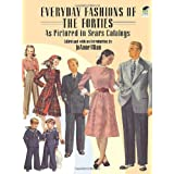 Everyday Fashions of the Forties As Pictured in Sears Catalogs