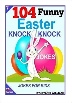 104 Funny Easter Knock Knock Jokes Jokes for Kids 6 Volume 6