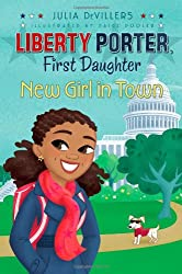 New Girl in Town (Liberty Porter, First Daughter)