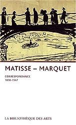 Henri Matisse-Albert Marquet : Correspondance 1898-1947