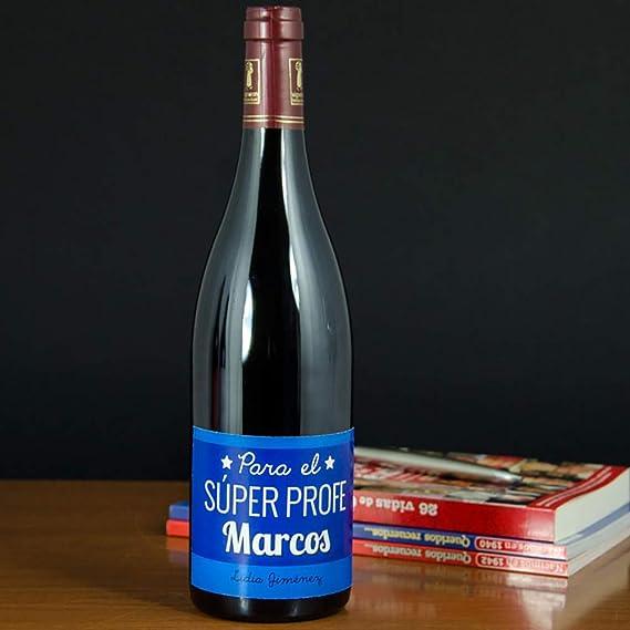 Calledelregalo Regalo para Profesores y profesoras Personalizable: Botella de Vino Super Profe Personalizada con su Nombre y la dedicatoria Que tú Quieras: Amazon.es: Hogar