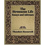 [ The Strenuous Life (1900) [ THE STRENUOUS LIFE (1900) BY Roosevelt, Theodore, IV ( Author ) Jul-01-2006[ THE STRENUOUS LIFE (1900) [ THE STRENUOUS LIFE (1900) BY ROOSEVELT, THEODORE, IV ( AUTHOR ) JUL-01-2006 ] By Roosevelt, Theodore, IV ( Author )Jul-01-2006 Paperback by Roosevelt, Theodore, IV ( Author ) Jul-2006 Paperback ]