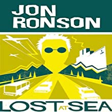 Lost at Sea: The Jon Ronson Mysteries Audiobook by Jon Ronson Narrated by Jon Ronson