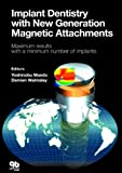 img - for Implant Dentistry With New Generation Magnetic Attachments book / textbook / text book