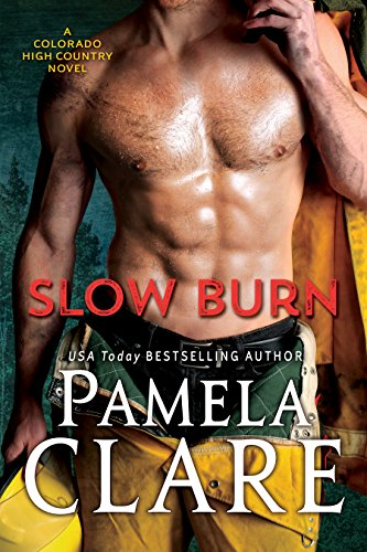 Slow Burn: A Colorado High Country Novel by [Clare,Pamela]