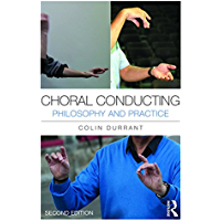 Choral Conducting: Philosophy and Practice book cover