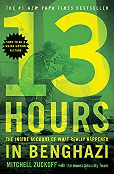 13 Hours: The Inside Account of What Really Happened In Benghazi by [Zuckoff with the Annex Security Team, Mitchell]