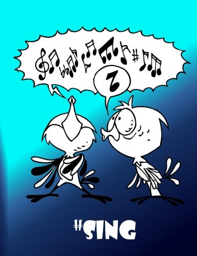 Download Cartoon Birds #Sing Blank Manuscript Staff Paper for Kids, Tweens & Teens: Blank Sheet Music for Private Lessons, Music Theory, Songs & Lyrics & More ebook