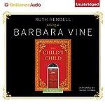 The Child's Child: A Novel | Barbara Vine