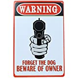 Seasofbeauty CAUTION FORGET THE DOG, BEWARE OF OWNER tin yard sign