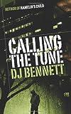 Calling the Tune, D. Bennett, 149275630X