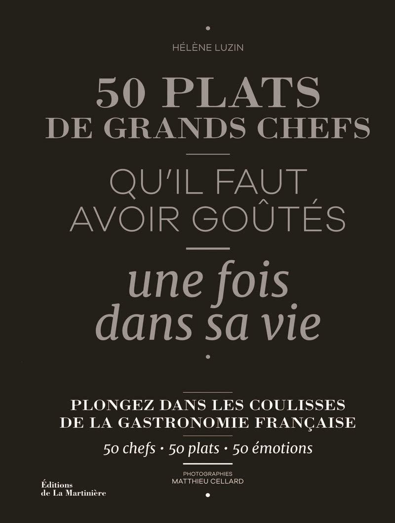 Amazon Fr 50 Plats De Grands Chefs Qu Il Faut Avoir