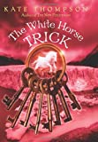 The White Horse Trick, Kate Thompson, 0062004166
