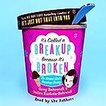 It's Called a Breakup Because It's Broken: The Smart Girl's Breakup Buddy | Greg Behrendt,Amiira Ruotola-Behrendt