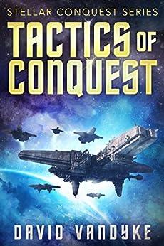 Tactics of Conquest (Stellar Conquest Series Book 3) by [VanDyke, David]