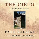 The Cielo: A Novel of Wartime Tuscany | Paul Salsini