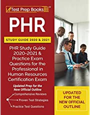 PHR Study Guide 2020 and 2021: PHR Study Guide 2020-2021 and Practice Exam Questions for the Professional in Human Resources Certification Exam [Updated Prep for the New Official Outline]