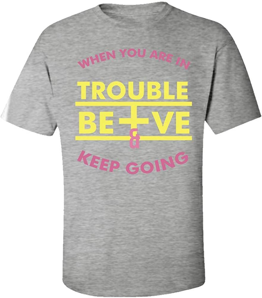 When You are in Trouble Be Positive /& Keep Going Cool Creative Design Kids T-Shirt