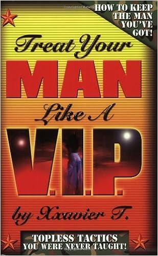 Treat Your Man Like a V I P : Xxavier T : 9780975905005