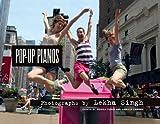 Lekha Singh: Pop up Pianos, Monica Yunus, Camille Zamora, 8862082339