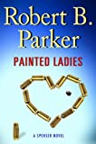 Painted Ladies, Robert B. Parker, 0399156852