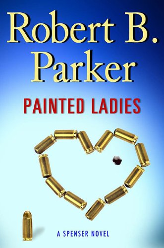 Painted Ladies (Spenser Mysteries, No. 39) ()