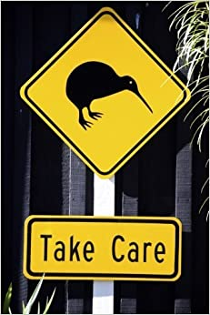 Book Kiwi Bird Take Care Road Sign in New Zealand Journal: 150 page lined notebook/diary