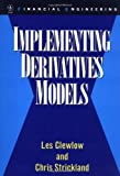 Implementing Derivative Models, Les Clewlow and Chris Strickland, 0471966517