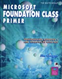 Microsoft Foundation Class Primer : Programming Windows and Windows NT with MFC, Conger, Jim, 187873931X
