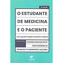 O estudante de medicina e o paciente: Uma aproximação à prática médica