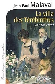Les Noces de soie, tome 2 : La Villa des Térébinthes par Malaval