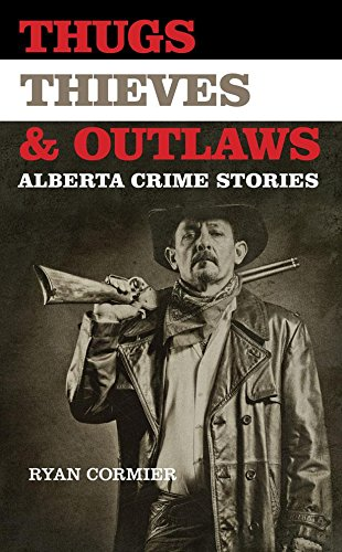 thugs-thieves-and-outlaws-alberta-crime-stories-tbs