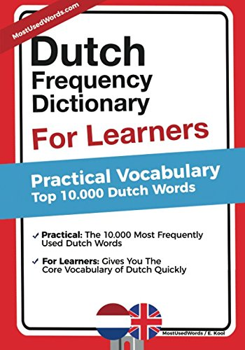 Dutch Frequency Dictionary for Learners: Practical Vocabulary - Top 10.000 Dutch Words (Flash Cards English Dutch)