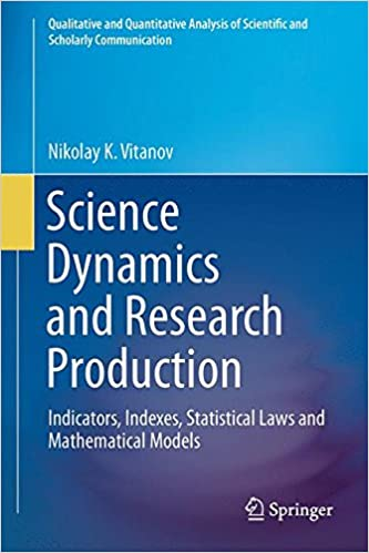 Science dynamics and research production indicators by nikolay k science dynamics and research production indicators by nikolay k vitanov fandeluxe Image collections