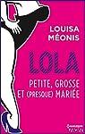 Lola S2.E1 - Petite, grosse et (presque) mariée (Lola 2) par Meonis