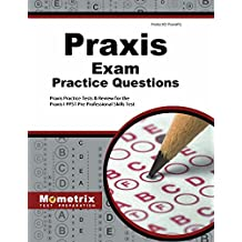 Praxis Exam Practice Questions (Second Set): Praxis Practice Test & Review for the Praxis I PPST Pre-Professional Skills Tests