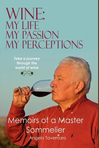 Wine: my life, my passion, my perceptions (Wine Design Greenville And)