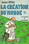 La Création du monde, 2 : Les Plantes et les Animaux par Effel
