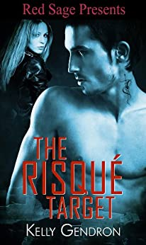 The Risqué Target by [Gendron, Kelly]