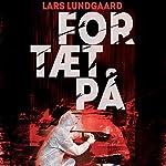 For tæt på | Lars Lundgaard