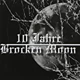 10 Jahre Brocken Moon by Brocken Moon