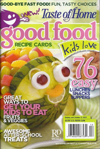 Taste of Home - Good Food Kids Love - Recipe Cards (September 2007) - Good-Bye Fast Food! Fun, Tasty Choices - 76 Easy Lunches, Snacks, Suppers - Great Ways to Get Your Kids to Eat Fruits & Veggies - Awesome After-School Treats