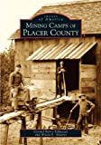 img - for Mining Camps of Placer County (CA) (Images of America) book / textbook / text book